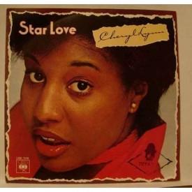 Cheryl Lynn - Star Love / Got To Be Real